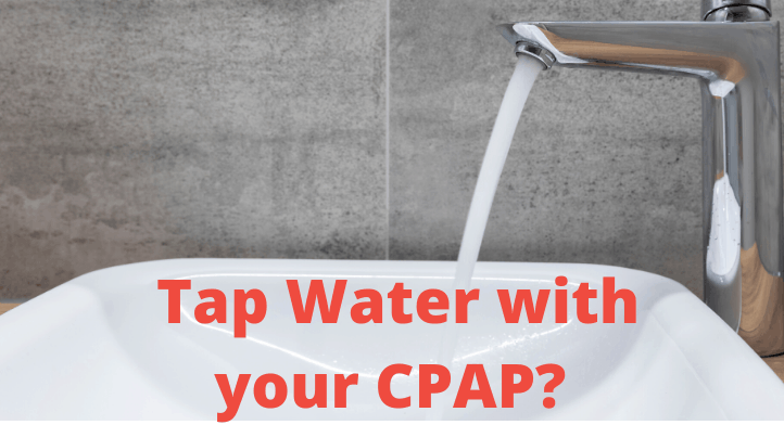 Tap Water In CPAP BIPAP