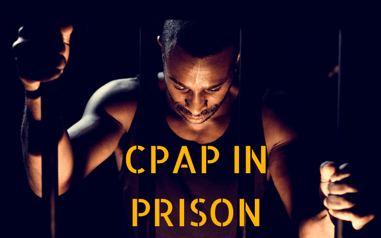 CPAP Use In Prison