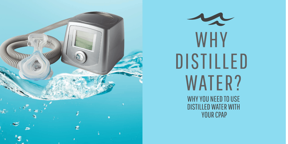 Distilled Water and CPAP