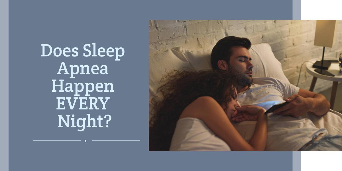 sleep apnea every night